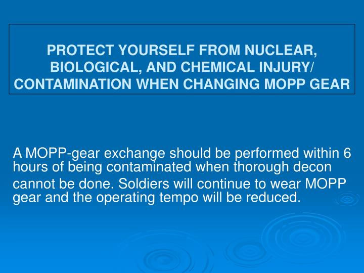 protect yourself from nuclear biological and chemical injury contamination when changing mopp gear n.