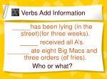 verbs add information