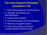 the most frequent orthopedic procedure in us