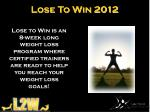 lose to win 20121