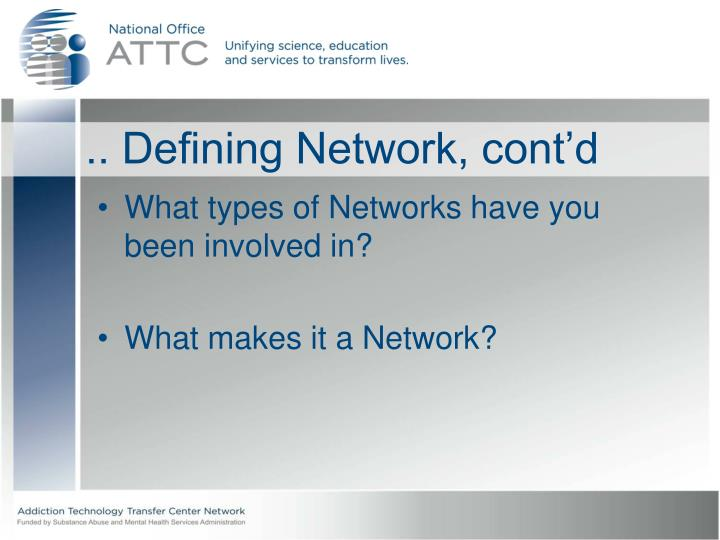 .. Defining Network, cont'd