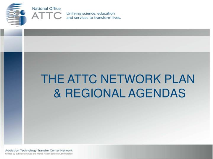 THE ATTC NETWORK PLAN