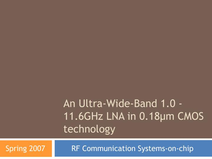 an ultra wide band 1 0 11 6ghz lna in 0 18 m cmos technology n.