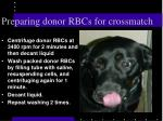 preparing donor rbcs for crossmatch