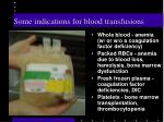 some indications for blood transfusions