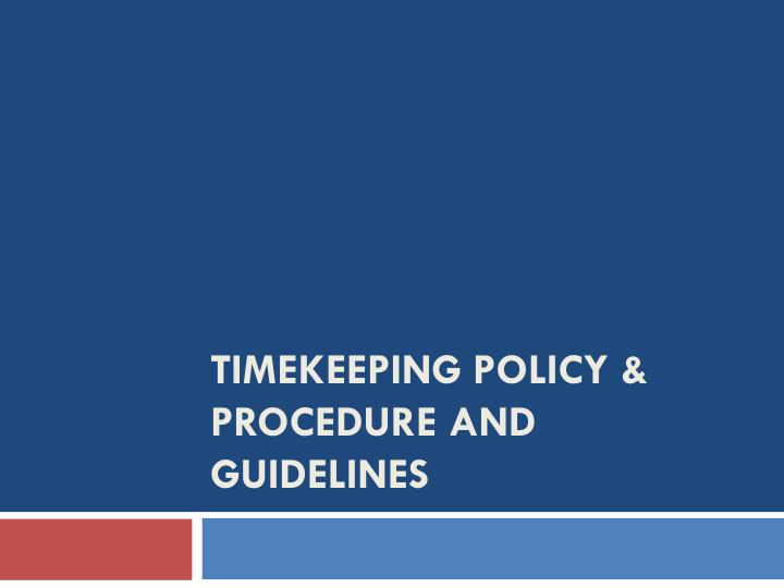 timekeeping policy procedure and guidelines n.