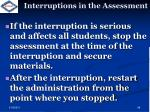 interruptions in the assessment