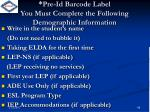 pre id barcode label you must complete the following demographic information