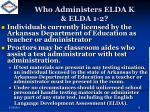 who administers elda k elda 1 2