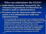 who can administer the elda