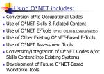 using o net includes