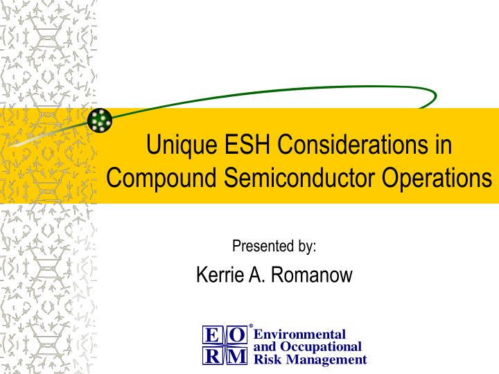 unique esh considerations in compound semiconductor operations n.