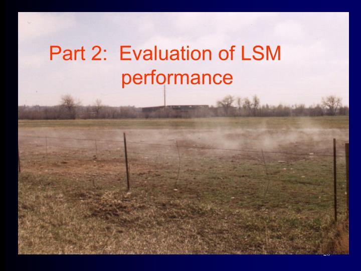 Part 2:  Evaluation of LSM performance