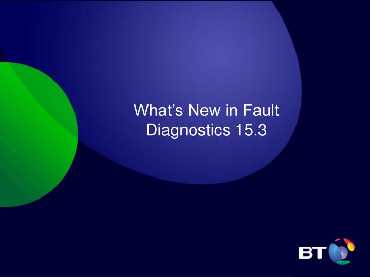what s new in fault diagnostics 15 3 n.