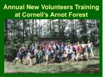annual new volunteers training at cornell s arnot forest