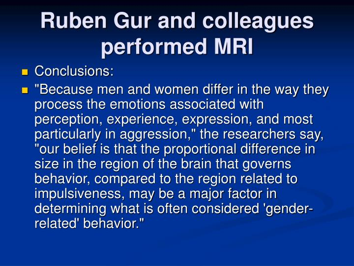 Ruben Gur and colleagues performed MRI