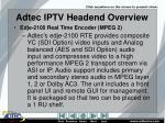 adtec iptv headend overview3
