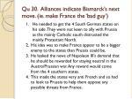 qu 30 alliances indicate bismarck s next move ie make france the bad guy