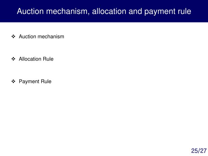 Auction mechanism, allocation and payment rule
