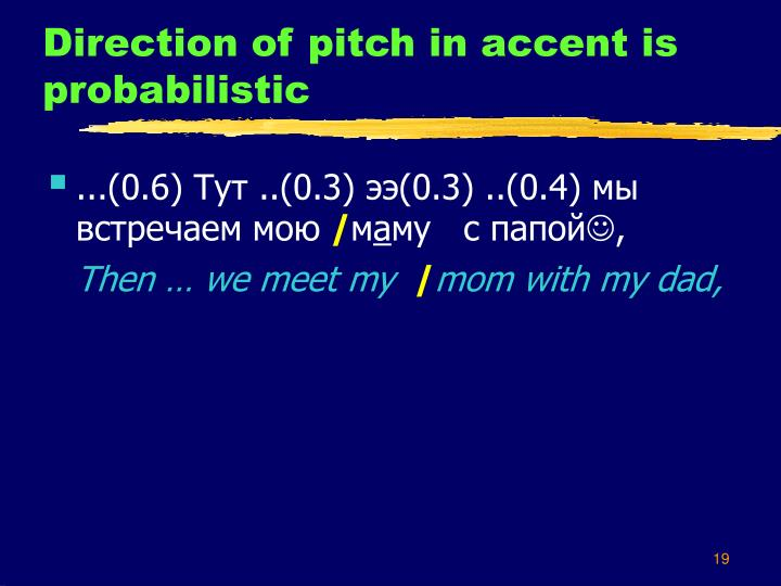 Direction of pitch in accent is probabilistic