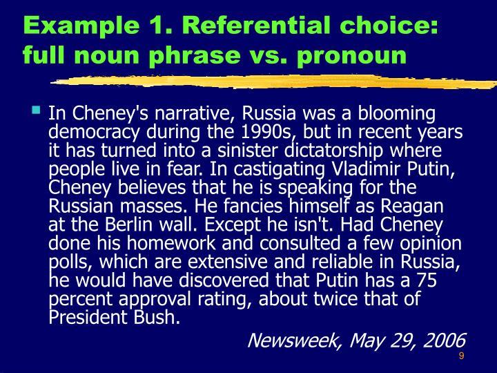 Example 1. Referential choice: full noun phrase vs. pronoun