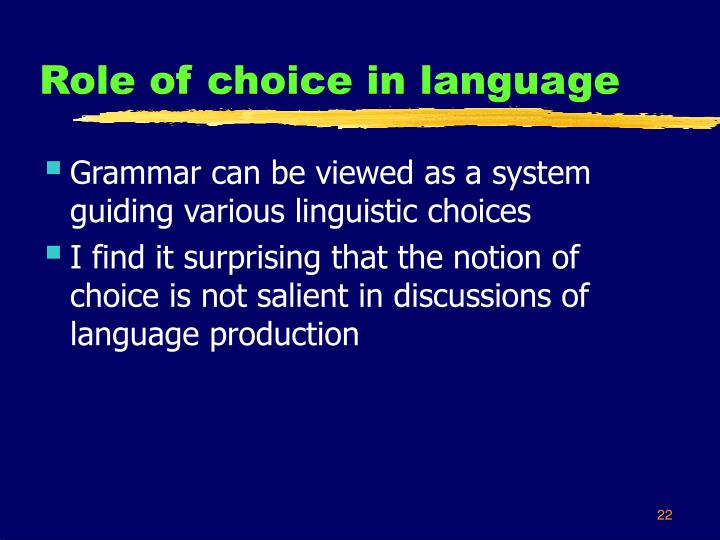 Role of choice in language