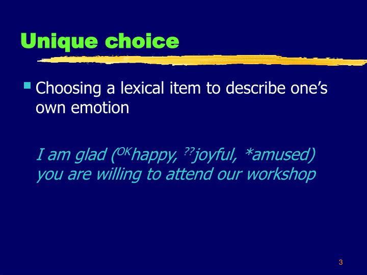 Unique choice