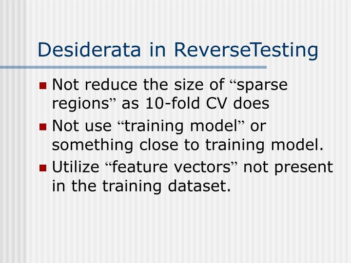 Desiderata in ReverseTesting