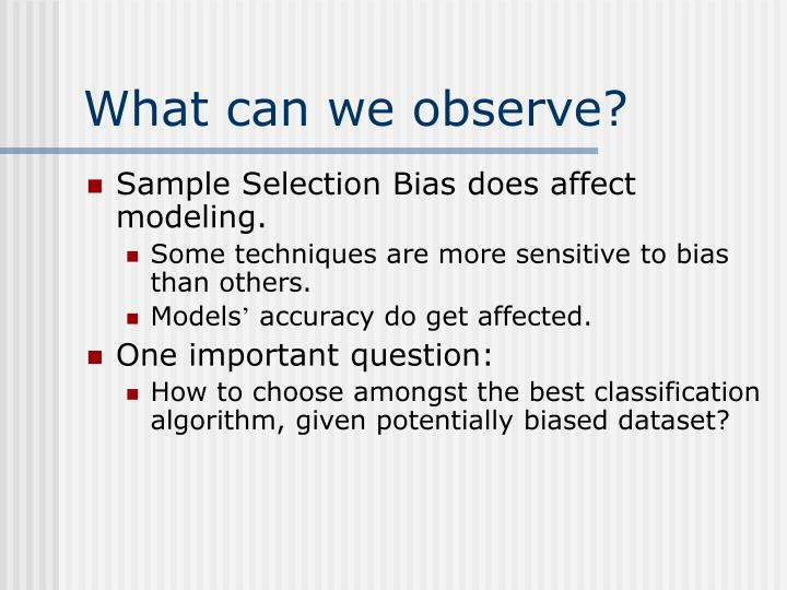 What can we observe?