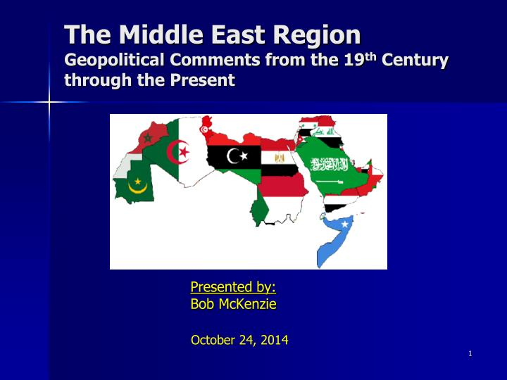 the middle east region geopolitical comments from the 19 th century through the present n.