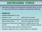 decreasing force