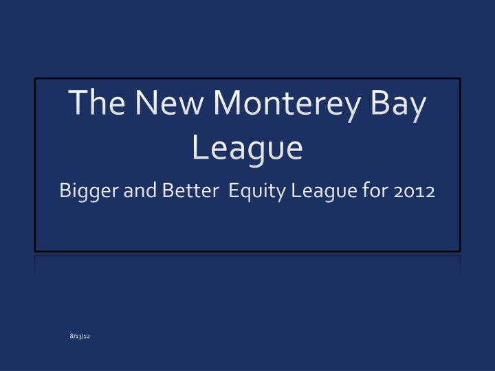 the new monterey bay league n.