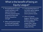 what is the benefit of being an equity league