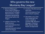 who governs the new monterey bay league