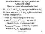 hausman kintam j egzogeni kumo nustatymo testas hausman exogeneity specification test2