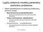 lyg i sistemos modeli parametr vertinimo problemos