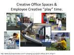 creative office spaces employee creative play time