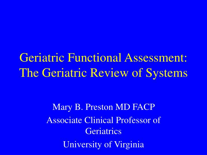 geriatric functional assessment the geriatric review of systems n.