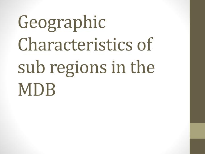 geographic characteristics of sub regions in the mdb n.