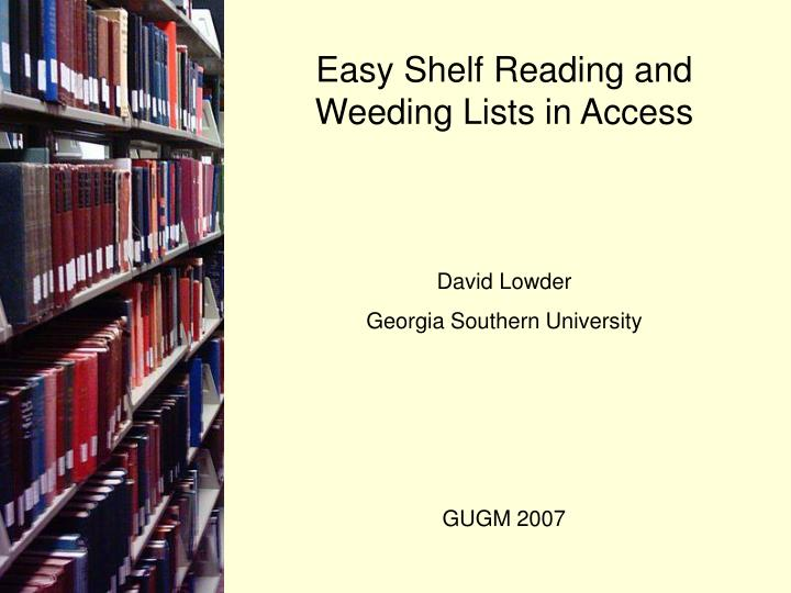 easy shelf reading and weeding lists in access n.