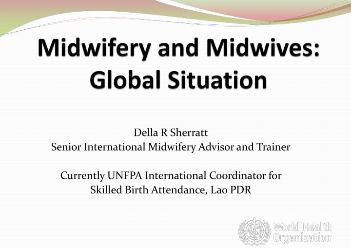 midwifery and midwives global situation n.