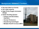 background rrrwwtp facilities