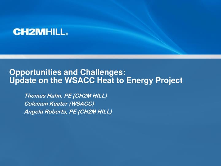 opportunities and challenges update on the wsacc heat to energy project n.