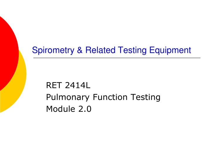 spirometry related testing equipment n.
