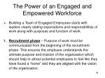 the power of an engaged and empowered workforce1