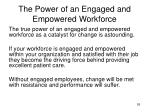 the power of an engaged and empowered workforce8