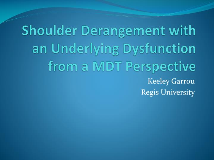 shoulder derangement with an underlying dysfunction from a mdt perspective n.