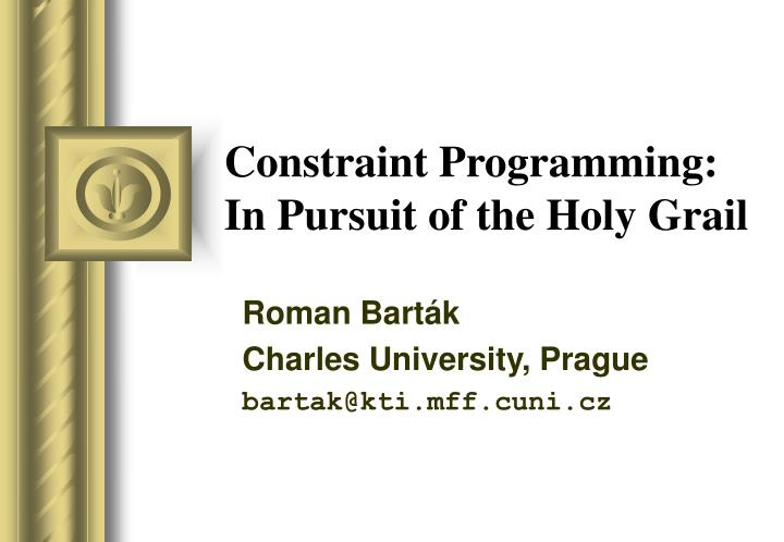 constraint programming in pursuit of the holy grail n.