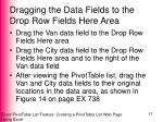 dragging the data fields to the drop row fields here area