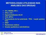 metodologias utilizadas nas an lises das drogas
